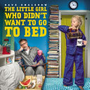 The Little Girl Who Didn't Want to Go to Bed Dave Engledow Cover