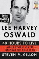 Lee Harvey Oswald  48 Hours to Live