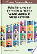 Using Narratives and Storytelling to Promote Cultural Diversity on College Campuses
