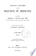 Clinical lectures on the practice of medicine  Repr  To which is prefixed a criticism by A  Trousseau
