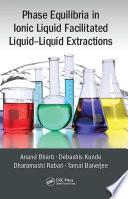Phase Equilibria in Ionic Liquid Facilitated Liquid Liquid Extractions