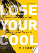 Lose Your Cool, Revised and Expanded Edition