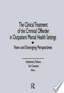 The Clinical Treatment of the Criminal Offender in Outpatient Mental Health Settings Book