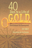 40 Days to a Life of G O L D