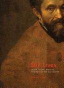 Still lives : death, desire, and the portrait of the old master / Maria H. Loh