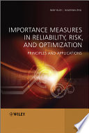 Importance Measures in Reliability, Risk, and Optimization  : Principles and Applications