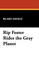 Rip Foster Rides the Gray Planet Read Online