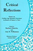 Critical Reflections: Essays on Golden Age Spanish ...