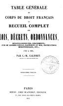 Corps du droit français, ou Recueil complet des lois, décrets, ordonnances, sénatus-consultes, réglements