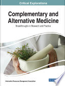 Complementary and Alternative Medicine  Breakthroughs in Research and Practice Book