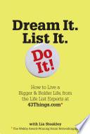 Dream It  List It  Do It