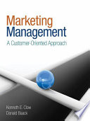 """Marketing Management: A Customer-Oriented Approach"" by Kenneth E. Clow, Donald Baack"