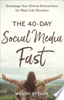 The 40 Day Social Media Fast Book