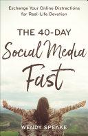 The 40-Day Social Media Fast Pdf/ePub eBook