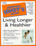 The Complete Idiot s Guide to Living Longer   Healthier