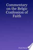 Commentary on the Belgic Confession of Faith