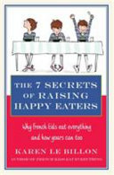 7 Secrets of Raising Happy Eaters