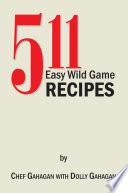 511 Easy Wild Game Recipes