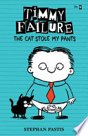 Timmy Failure  The Cat Stole My Pants