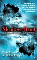 Shadows Bend