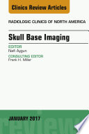 Skull Base Imaging  An Issue of Radiologic Clinics of North America  E Book