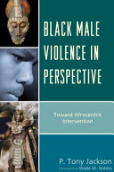 Read Online Black Male Violence in Perspective For Free