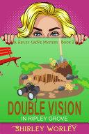 Double Vision in Ripley Grove (A Ripley Grove Mystery, Book 2) Pdf/ePub eBook