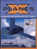 X-Planes: Pushing the Envelope of Flight