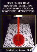 Spice Based Heat Transport Model For Non Intrusive Thermal Diagnostic Applications Book PDF