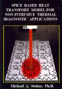 Spice Based Heat Transport Model for Non-Intrusive Thermal Diagnostic Applications