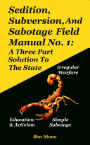 Free Sedition, Subversion, and Sabotage Field Manual No. 1: A Three Part Solution to the State Read Online