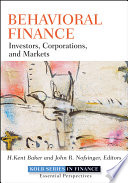"""Behavioral Finance: Investors, Corporations, and Markets"" by H. Kent Baker, John R. Nofsinger"