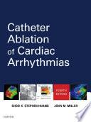 """Catheter Ablation of Cardiac Arrhythmias E-Book"" by Shoei K. Stephen Huang, Mark A. Wood"