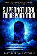 Supernatural Transportation