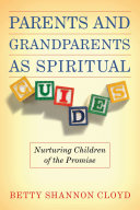 Parents & Grandparents as Spiritual Guides