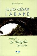 Coraje y alegria de vivir / Courage and joy of life