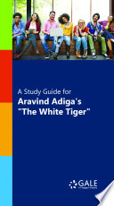 A Study Guide for Aravind Adiga s  The White Tiger  Book