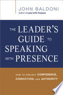 The Leader's Guide to Speaking with Presence