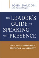 The Leader s Guide to Speaking with Presence