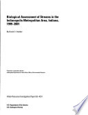 Biological Assessment of Streams in the Indianapolis Metropolitan Area  Indiana  1999 2001