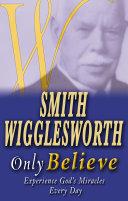 Smith Wigglesworth Only Believe Pdf/ePub eBook