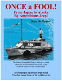 Once a Fool -- from Tokyo to Alaska by Amphibious Jeep