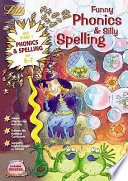 Funny Phonics and Silly Spelling, Age 6-7