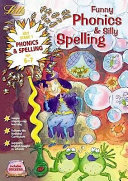 Funny Phonics and Silly Spelling Age 6-7
