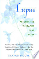 """Lupus: Alternative Therapies That Work"" by Sharon Moore"