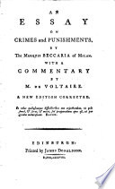 An Essay On Crimes And Punishments By The Marquis Beccaria Of Milan With A Commentary By M De Voltaire