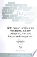 Data Fusion for Situation Monitoring  Incident Detection  Alert and Response Management