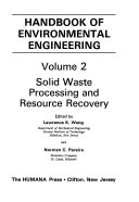 Handbook of Environmental Engineering  Solid waste processing and resource recovery