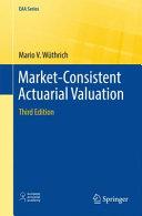 Market Consistent Actuarial Valuation