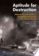 Aptitude for Destruction  Case studies of organizational learning in five terrorist groups Book